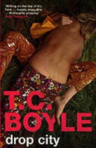 Drop City - T. C Boyle - cover