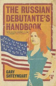 The Russian Debutante's Handbook - Gary Shteyngart - cover