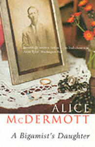 A Bigamist's Daughter - Alice McDermott - cover