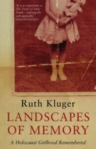 Landscapes of Memory: A Holocaust Girlhood Remembered - Ruth Kluger - cover