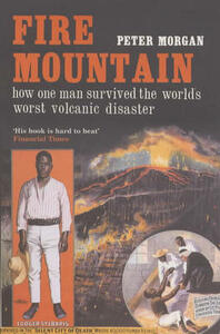 Fire Mountain: How One Man Survived the World's Worst Volcanic Disaster - Peter Morgan - cover
