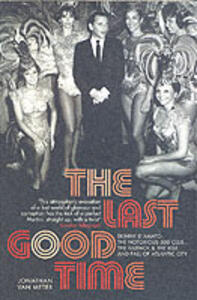 The Last Good Time: Skinny d'Amato and the 500 Club - Jonathan van Meter - cover
