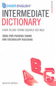 Easier English Intermediate Dictionary: Over 28,000 Terms Clearly Defined - Peter Collin - cover