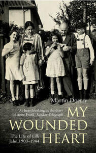My Wounded Heart: The Life of Lilli Jahn, 1900- 1944 - Martin Doerry - cover