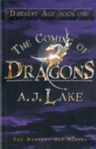 The Coming of Dragons: The Darkest Age - A.J. Lake - cover