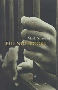 True Notebooks - Mark Salzman - cover