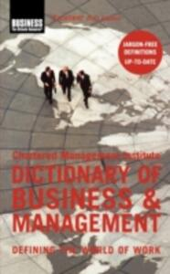 The Chartered Management Institute Dictionary of Business and Management: Defining the World of Work - cover