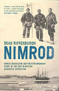 """""""Nimrod"""": The Extraordinary Story of Shackleton's First Expedition - Beau Riffenburgh - cover"""