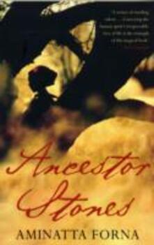 Ancestor Stones - Aminatta Forna - cover