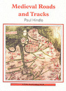 Medieval Roads and Tracks - Paul Hindle - cover
