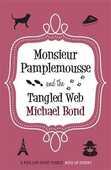 Libro in inglese Monsieur Pamplemousse & the Tangled Web Michael Bond