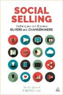 Social Selling: Techniques to Influence Buyers and Changemakers - Tim Hughes,Matt Reynolds - cover