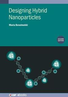 Designing Hybrid Nanoparticles (Second Edition) - Maria Benelmekki - cover