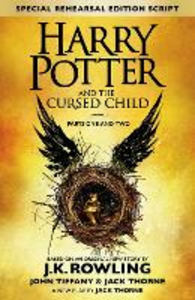 Libro inglese Harry Potter and the Cursed Child - Parts One and Two (Special Rehearsal Edition): The Official Script Book of the Original West End Production J. K. Rowling , Jack Thorne , John Tiffany