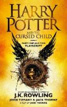 Harry Potter and the Cursed Child - Parts One and Two: The Official Playscript of the Original West End Production - J. K. Rowling,John Tiffany,Jack Thorne - cover