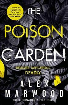 The Poison Garden: The shockingly tense thriller that will have you gripped from the first page - Alex Marwood - cover