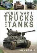 Libro in inglese World War II Trucks and Tanks John Norris