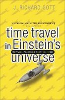 Time Travel: In Einstein's Universe - Richard Gott - cover