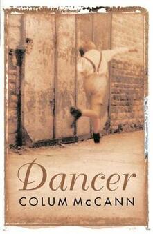 Dancer: Stunning, bestselling novel based on the real life of Rudolf Nureyev - Colum McCann - cover