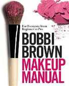 Libro in inglese Bobbi Brown Makeup Manual: For Everyone from Beginner to Pro Bobbi Brown