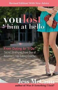 Libro in inglese You Lost Him at Hello: From Dating to I Do - Secrets from One of America's Top Dating Coaches  - Jess McCann