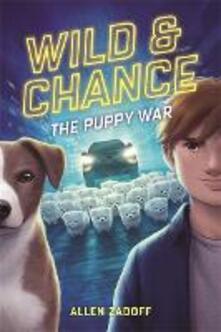 Wild & Chance: The Puppy War - Allen Zadoff - cover
