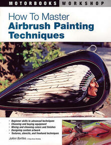 How to Master Airbrush Painting Techniques - JoAnn Bortles - cover