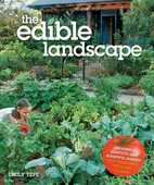 Libro in inglese The Edible Landscape: Creating a Beautiful and Bountiful Garden with Vegetables, Fruits and Flowers Emily Tepe