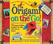 Libro in inglese Origami On-the-Go: 40 Paper-Folding Projects for Kids Who Love to Travel Margaret van Sicklen