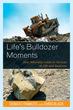 Life's Bulldozer Moments: How Adversity