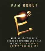 Libro in inglese E-Squared: Nine Do-It-Yourself Energy Experiments that Prove Your Thoughts Create Your Reality Pam Grout