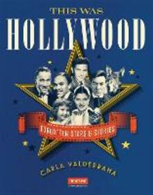 This Was Hollywood: Forgotten Stars and Stories - Carla Valderrama - cover