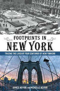Libro inglese Footprints in New York: Tracing the Lives of Four Centuries of New Yorkers James Nevius , Michelle Nevius