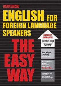 Foto Cover di English for Foreign Language Speakers: The Easy Way, Libri inglese di Christina Lacie, edito da Barron's Educational Series Inc.,U.S.
