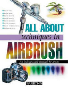 All about Techniques in Airbrush - Parramon - cover