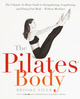 The Pilates Body: The Ult
