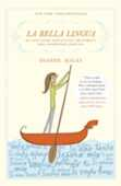 Libro in inglese La Bella Lingua: My Love Affair with Italian, the World's Most Enchanting Language Dianne Hales