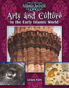 Foto Cover di Arts and Culture in the Early Islamic World, Libri inglese di Lizann Flatt, edito da Crabtree Publishing Co,Canada