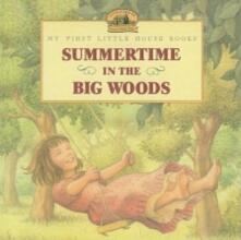 Summertime in the Big Woods - Laura Ingalls Wilder - cover