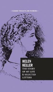 Helen Keller: The Story of My Life and Selected Letters - Helen Keller - cover