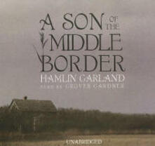 A Son of the Middle Border - Hamlin Garland - cover