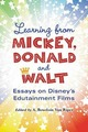 Learning from Mickey, Donald and Walt: Essays on Disneys Edutainment Films