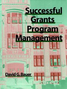 Successful Grants Program Management - David G. Bauer - cover