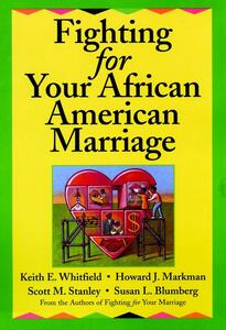 Fighting for Your African American Marriage - Keith E. Whitfield,Howard J. Markman,Scott M. Stanley - cover