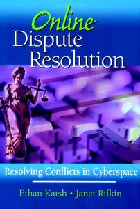 Online Dispute Resolution: Resolving Conflicts in Cyberspace - Ethan Katsh,Janet Rifkin - cover