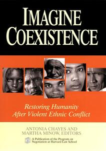 Imagine Coexistence: Restoring Humanity After Violent Ethnic Conflict - cover