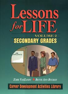 Lessons For Life, Volume 2: Career Development Activities Library, Secondary Grades - Zark VanZandt,Bette Ann Buchan - cover