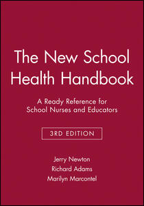 The New School Health Handbook: A Ready Reference for School Nurses and Educators - Jerry Newton,Richard Adams,Marilyn Marcontel - cover