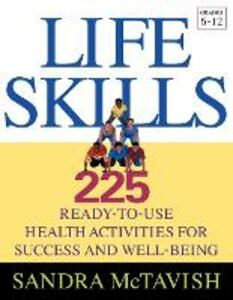 Life Skills: 225 Ready-to-Use Health Activities for Success and Well-Being (Grades 6-12) - Sandra McTavish - cover
