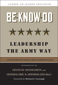 Be   Know   Do: Leadership the Army Way Adapted from the Official Army Leadership Manual - U.S. Army - cover